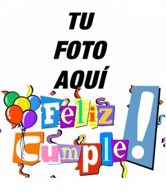 Postal de feliz cumpleaños con letras en colores, serpentinas y globos. Personalizable con tu foto