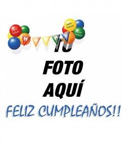 Tarjeta de Feliz Cumpleaños para adornar una fotografía con una pancarta en la que las letras están impresas en color blanco sobre banderines con globos de coloresrojo, naranja, amarillo, verde y azul.