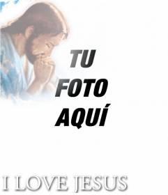 Pon en tu foto el texto I LOVE JESUS con su foto en una esquina