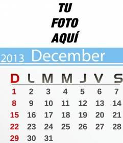Calendario de Diciembre de 2013 personalizable con tu foto. Para imprimir.(English)