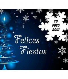 Postal para felicitar la Navidad con tu foto y el texto Felices Fiestas.
