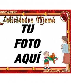 Marco para fotos para felicitar el día del a madre con el texto [Felicidades Mamá]