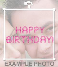 Pon en tu foto el texto happy birthday hecho con globos