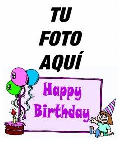 Postal de cumpleaños para niña con el texto *HAPPY BIRTHDAY* y un pastel con globos. Para hacer con tu foto.