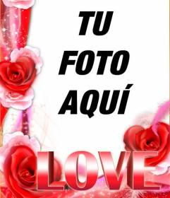 Marco para fotos de amor, con borde de rosas y la palabra LOVE en grande. Para hacer con tus fotos