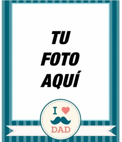 Felicita el día del padre con esta tarjeta de I Love Dad con bigote