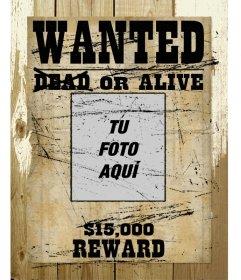 Fotomontaje en que tu fotografía aparece en un marco de un cartel de se busca, vivo o muerto, donde ofrecen una recompensa.