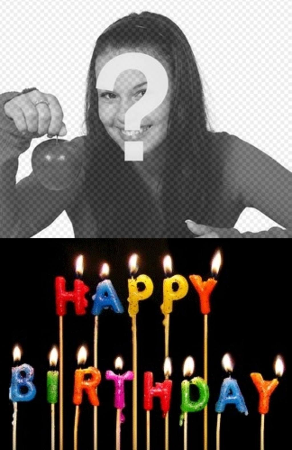 Plantilla para crear una tarjeta de cumpleaños personalizable con tu foto, con velas con el texto Happy Birthday