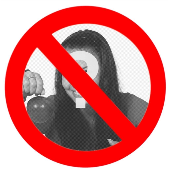 Haz un fotomontaje con tu foto de señal de persona prohibida, muy divertido