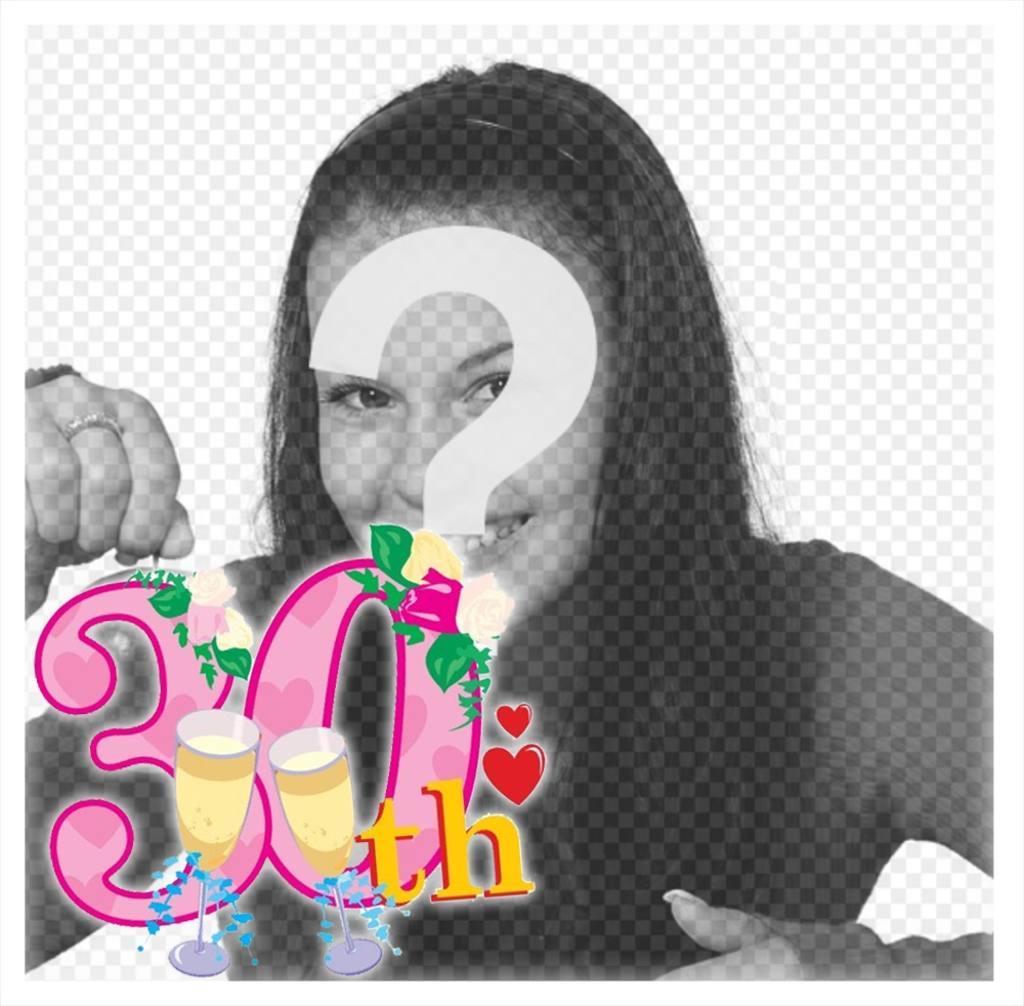 Marco para celebrar tus 30 años de edad con tu foto - Fotoefectos