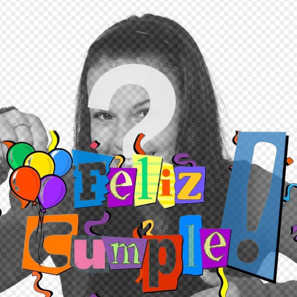 postal feliz cumpleanos letras colores serpentinas globos personalizable foto
